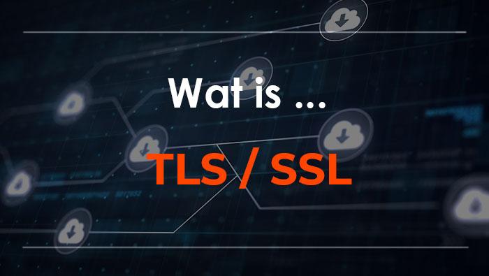 Wat is TLS SSL